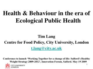 Health & Behaviour in the era of Ecological Public Health Tim Lang