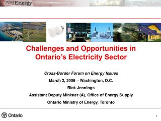 Challenges and Opportunities in Ontario's Electricity Sector Cross-Border Forum on Energy Issues