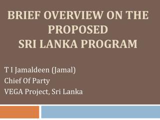 BRIEF OVERVIEW ON THE PROPOSED  SRI LANKA PROGRAM