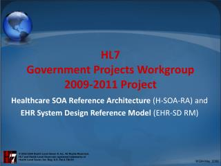 HL7  Government Projects Workgroup 2009-2011 Project