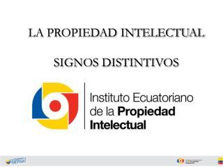 LA PROPIEDAD INTELECTUAL SIGNOS DISTINTIVOS
