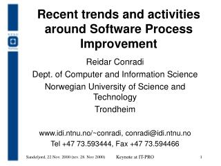 Recent trends and activities around Software Process Improvement