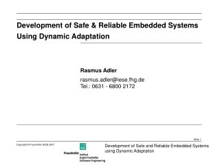 Development of Safe & Reliable Embedded Systems Using Dynamic Adaptation