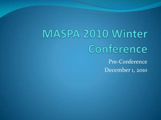 MASPA 2010 Winter Conference