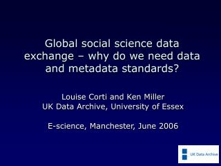 Global social science data exchange – why do we need data and metadata standards?