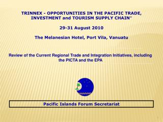 Review of the Current Regional Trade and Integration Initiatives, including the PICTA and the EPA