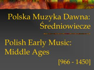 Polish Early Music: Middle Ages