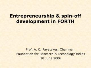 Entrepreneurship & spin-off development in FORTH