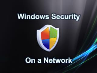 Windows Security On a Network