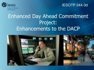 Enhanced Day Ahead Commitment  Project:  Enhancements to the DACP