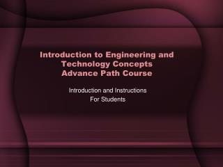 Introduction to Engineering and Technology Concepts Advance Path Course