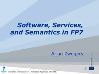 Software, Services, and Semantics in FP7