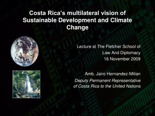 Costa Rica's multilateral vision of Sustainable Development and Climate Change