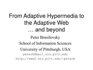 From Adaptive Hypermedia to  the Adaptive Web … and beyond