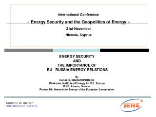 ENERGY SECURITY AND THE IMPORTANCE OF  EU - RUSSIA ENERGY RELATIONS By  Const. S. MANIATOPOULOS