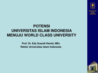 POTENSI  UNIVERSITAS ISLAM INDONESIA MENUJU WORLD CLASS UNIVERSITY