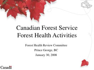 Canadian Forest Service  Forest Health Activities
