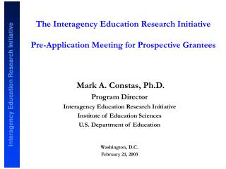 The Interagency Education Research Initiative Pre-Application Meeting for Prospective Grantees