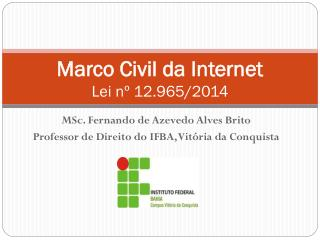 Marco Civil da Internet Lei nº 12.965/2014