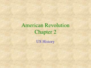 American Revolution Chapter 2