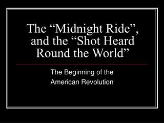 "The ""Midnight Ride"", and the ""Shot Heard Round the World"""