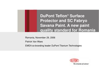 DuPont Teflon* Surface Protector and SC Fabryo Savana Paint. A new paint quality standard for Romania