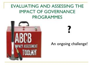 EVALUATING AND ASSESSING THE IMPACT OF GOVERNANCE PROGRAMMES