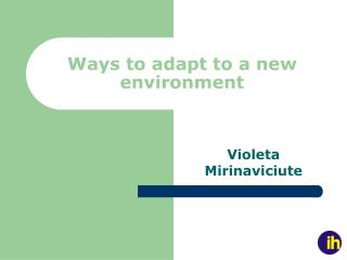 adapting to a new environment 3 How to adapt to a new environment in working email share favorite republish article tweet there are new rules for adapting and surviving climate change.