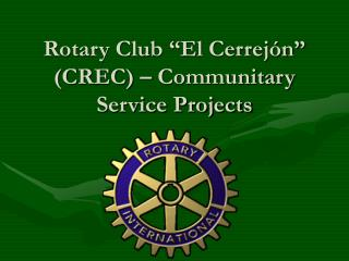 "Rotary Club ""El Cerrejón"" (CREC) – Communitary Service Projects"