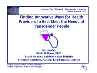 Finding Innovative Ways for Health Providers to Best Meet the Needs of  Transgender People .