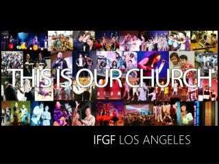 IFGF  LOS ANGELES