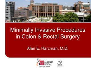 Minimally Invasive Procedures in Colon & Rectal Surgery