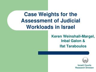 Case Weights for the Assessment of Judicial Workloads in Israel
