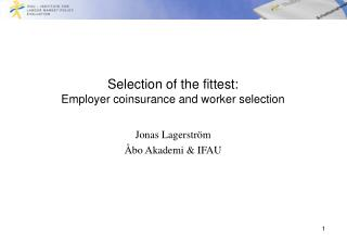 Selection of the fittest: Employer coinsurance and worker selection