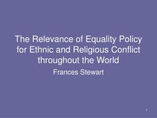 The Relevance of Equality Policy for Ethnic and Religious Conflict throughout the World