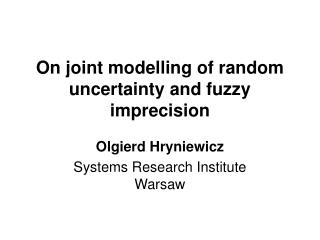 On joint modelling of random uncertainty and fuzzy imprecision