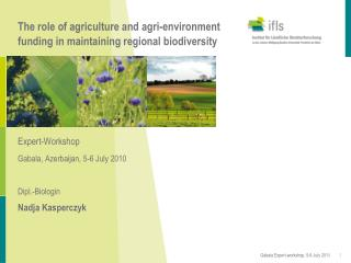 The role of agriculture and agri-environment funding in maintaining regional biodiversity