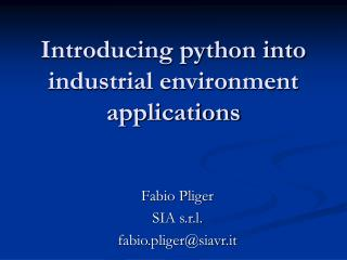 Introducing python into industrial environment applications