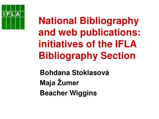 National Bibliography and web publications: initiatives of the IFLA  Bibliography Section