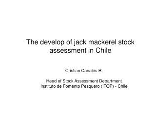 The develop of jack mackerel stock assessment in Chile