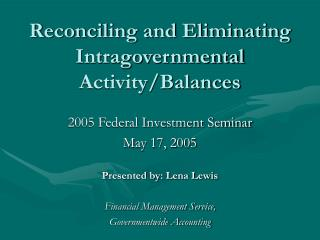 Reconciling and Eliminating Intragovernmental  Activity/Balances