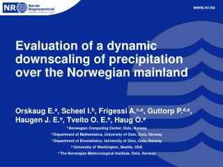 Evaluation of a dynamic downscaling of precipitation over the Norwegian mainland