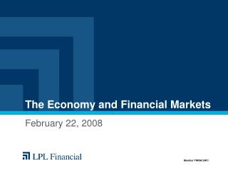 The Economy and Financial Markets