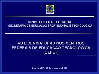 MINISTÉRIO DA EDUCAÇÃO SECRETARIA DE EDUCAÇÃO PROFISSIONAL E TECNOLÓGICA