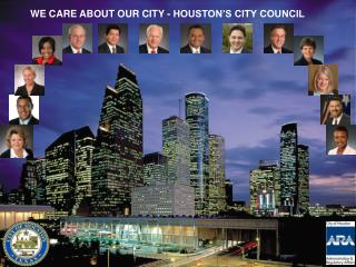 WE CARE ABOUT OUR CITY - HOUSTON'S CITY COUNCIL