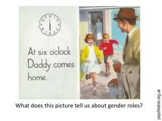 What does this picture tell us about gender roles?