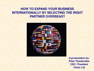 HOW TO EXPAND YOUR BUSINESS INTERNATIONALLY BY SELECTING THE RIGHT PARTNER OVERSEAS?