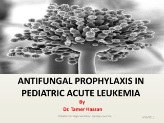 ANTIFUNGAL PROPHYLAXIS IN PEDIATRIC ACUTE LEUKEMIA