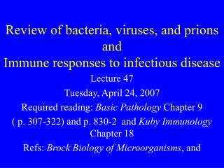 Review of bacteria, viruses, and prions and  Immune responses to infectious disease