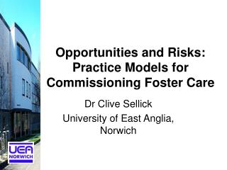 Opportunities and Risks: Practice Models for Commissioning Foster Care